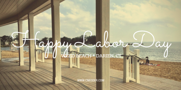 Happy Labor Day From Weed Beach, Darien, CT